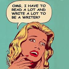 OMG, I have to read in order to be a writer!